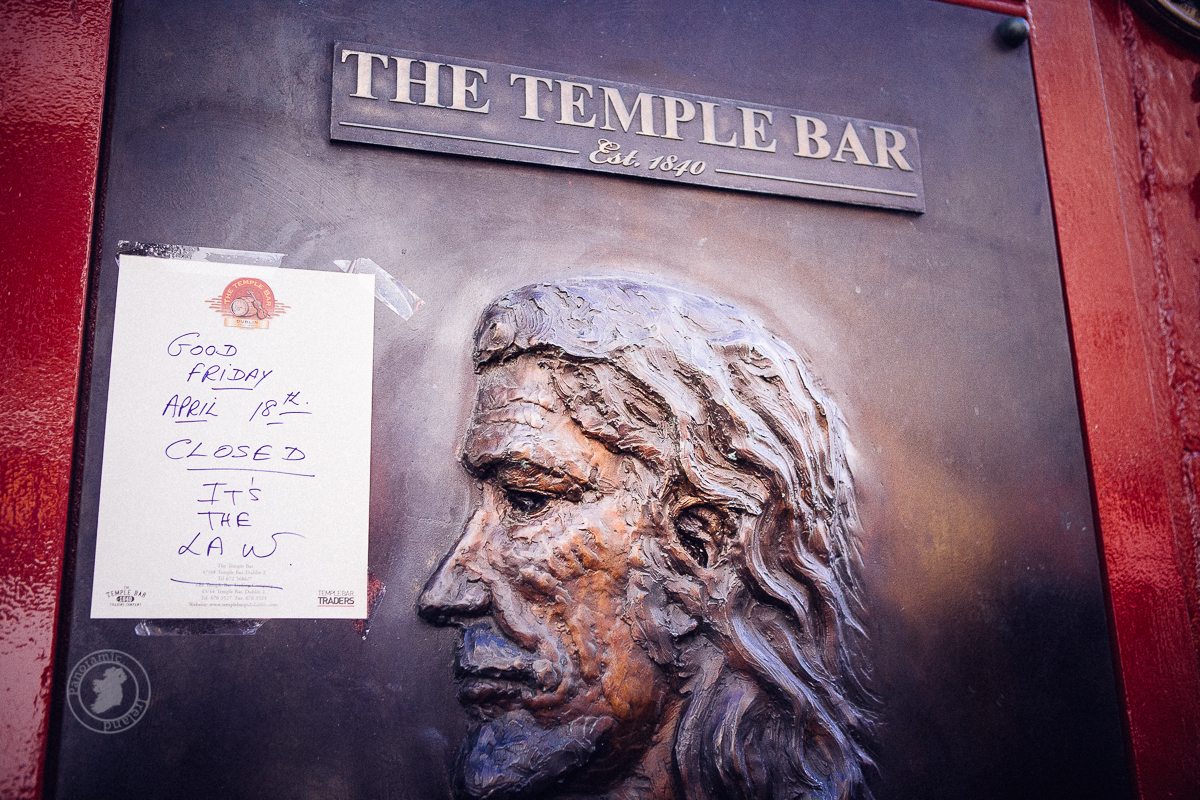 The Temple Bar closed on Good Friday 2014